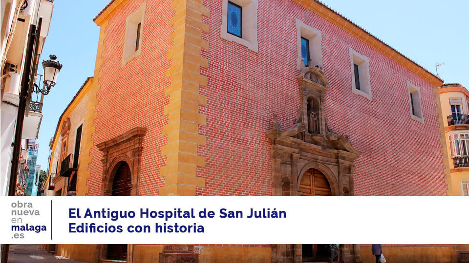 Antiguo Hospital de San Julián Málaga