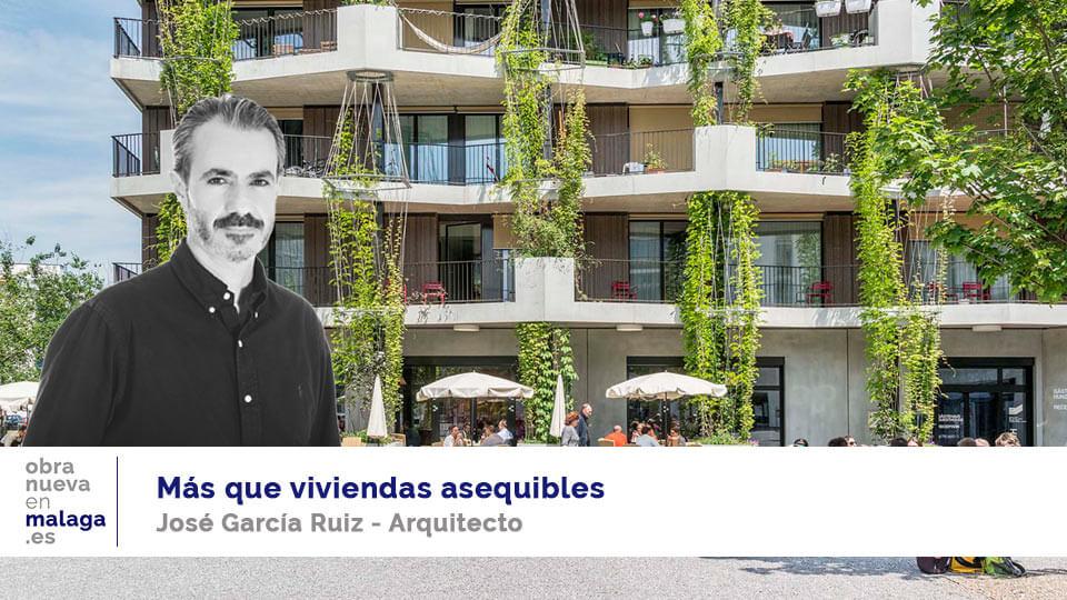 más que viviendas asequibles José García Ruiz